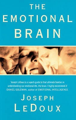The Emotional Brain The Mysterious Underpinnings of Emotional Life
