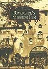 Riverside's Mission Inn (Images of America: California)