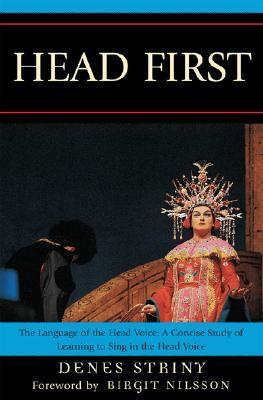 Head First: The Language Of The Head Voice: A Concise Study Of Learning To Sing In The Head Voice