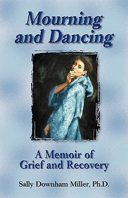 Mourning-and-Dancing-A-Memoir-of-Grief-and-Recovery-
