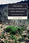 The Moss Flora of Britain and Ireland by A.J.E. Smith