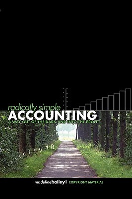 Radically Simple Accounting: A Way Out of the Dark and Into the Profit