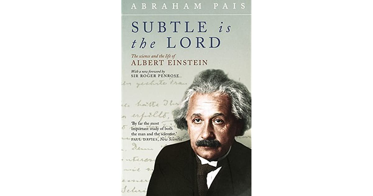 Subtle Is The Lord: The Science And The Life Of Albert