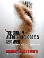 The Girl in Alfred Hitchcock's Shower: A Murder That Became a Real-Life Mystery, a Mystery That Became an Obsession