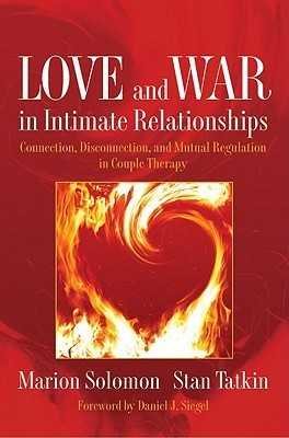 Love and War in Intimate Relationships Connection, Disconnection, and Mutual Regulation in Couple Therapy