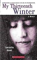 My Thirteenth Winter: A Memoir: Sometimes an Illness Can Be an Inspiration