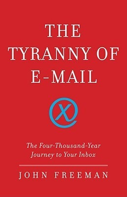 The Tyranny of E-mail  The Four-Tho