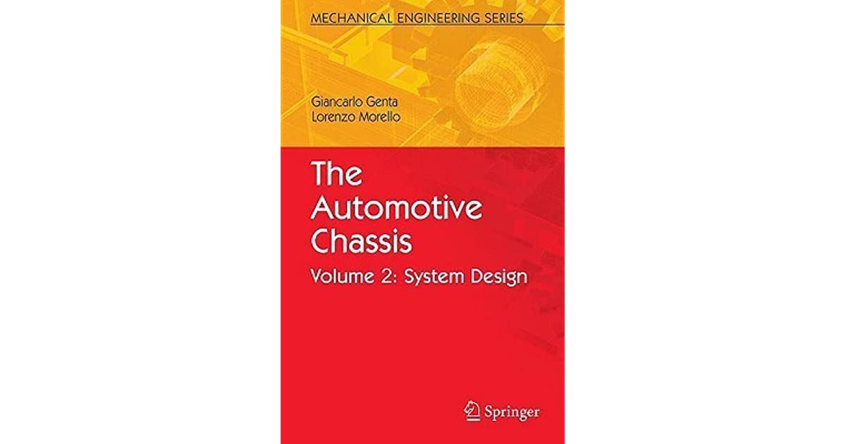 The Automotive Chassis Volume 2 System Design Mechanical Engineering Series By Giancarlo Genta