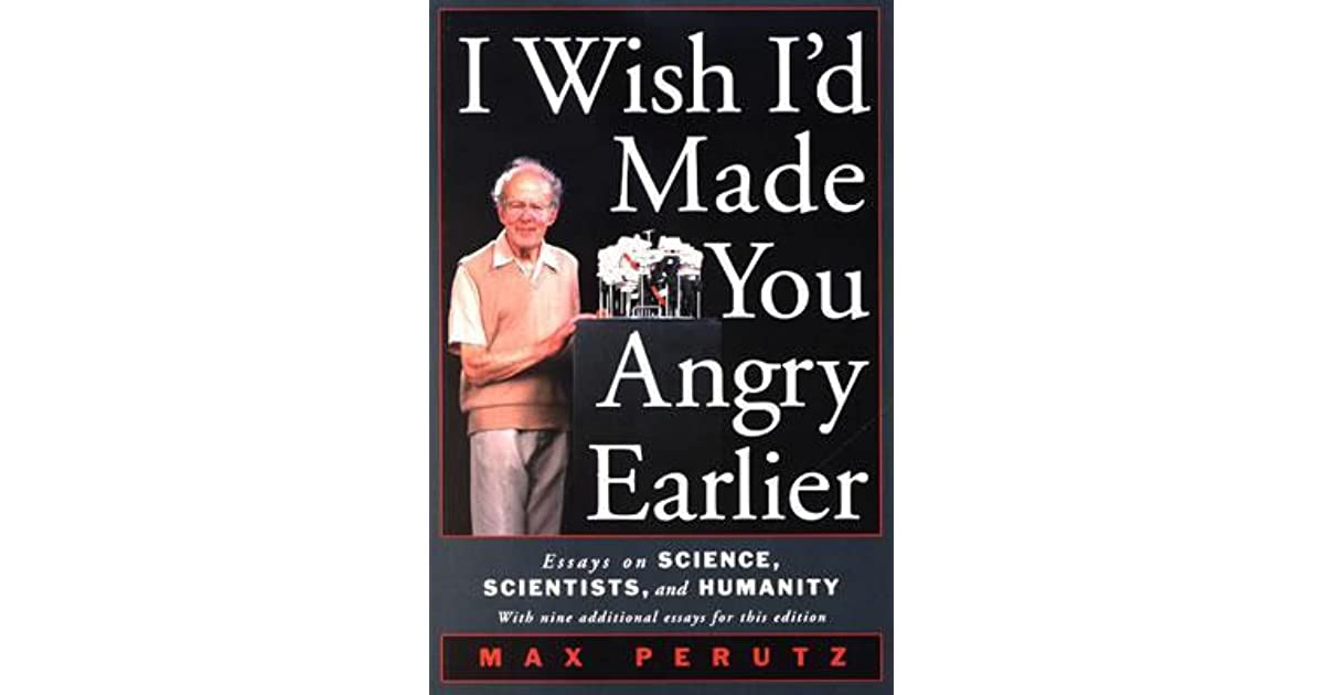 angry earlier essay i id made science wish Am a nurse a book that tells about nurses i wish id made you angry earlier essays on science scientists and humanity i wish i had a red dress pb i wonder why.