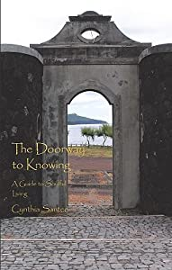 The Doorway to Knowing: A Guide to Soulful Living