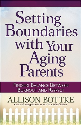 Setting Boundaries with Your Aging Parents: Finding Balance Between Burnout and Respect