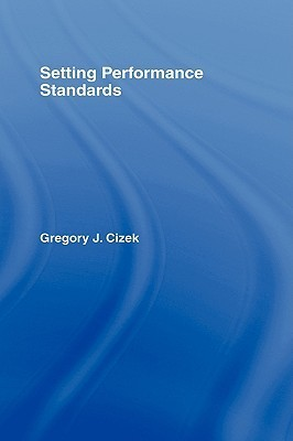 Setting Performance Standards Foundations, Methods, and Innovations, 2nd Edition