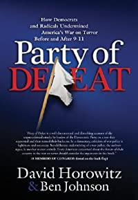 Party of Defeat: How Democrats and Radicals Undermined America's War on Terror Before and After 9-11