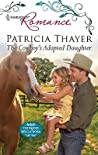 The Cowboy's Adopted Daughter by Patricia Thayer