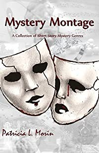 Mystery Montage: A Collection of Short-Story Mysteries