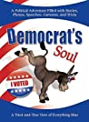 Democrat's Soul: A Tried-And-True View of Everything Blue