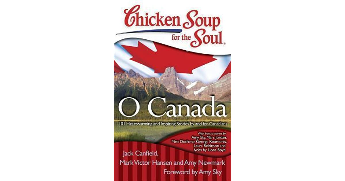 Chicken Soup Quotes: Chicken Soup For The Soul: O Canada: 101 Heartwarming And