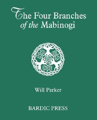 The Four Branches of the Mabinogi: Celtic Myth and Medieval Reality