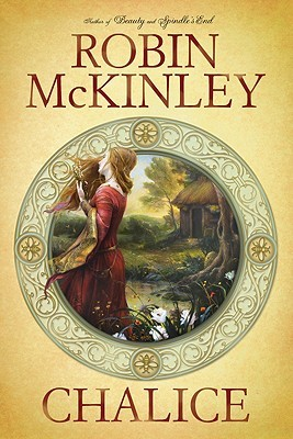 "Book cover of ""Chalice"" by Robin McKinley"