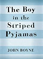 the boy in the striped pajamas by john boyne the boy in the striped pyjamas