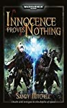 Innocence Proves Nothing (Dark Heresy #2)
