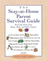 The Stay-at-Home Parent's Survival Guide