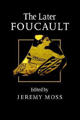 The Later Foucault: Politics and Philosophy