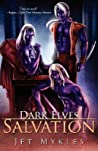 Dark Elves: Salvation (Dark Elves #3 & #4)