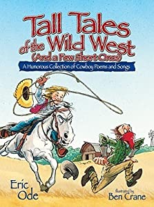Tall Tales of the Wild West: A Humorous Collection of Cowboy Poems and Songs