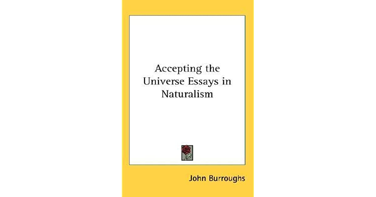 accepting the universe essays in naturalism by john burroughs