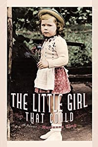 The Little Girl That Could: A Memoir