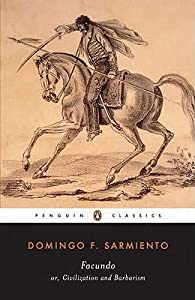 Facundo: or Civilization and Barbarism