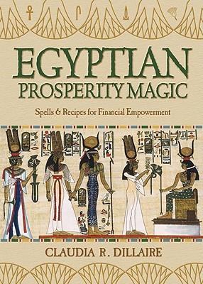 Egyptian Prosperity Magic: Spells & Recipes for Financial Empowerment