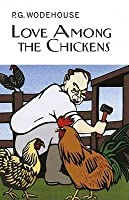 Love Among the Chickens (Ukridge, #1)