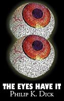 The Eyes Have It by Philip K. Dick, Science Fiction, Adventure, Fantasy
