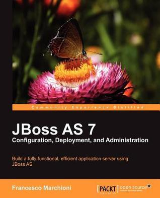 JBoss AS 7 Configuration- Deployment and Administration