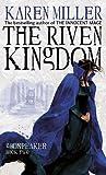 The Riven Kingdom by Karen Miller