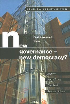 New Governance, New Democracy Post Devolution in Wales