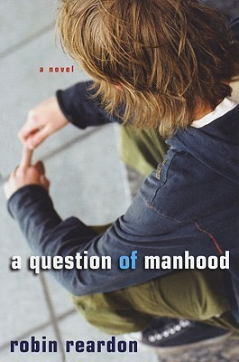 A Question of Manhood by Robin Reardon
