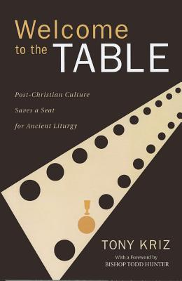 Welcome to the Table by Tony Kriz