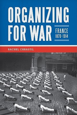 Organizing for War: France, 1870-1914
