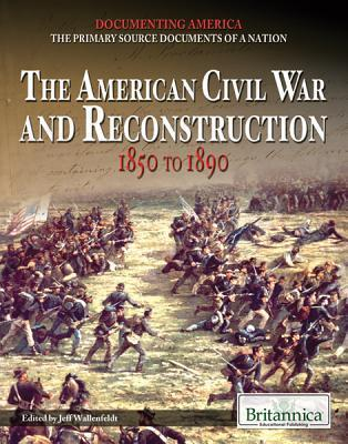 The American Civil War and Reconstruction-1850 to 1890