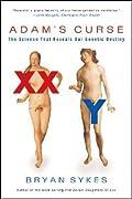 Adam's Curse: The Science That Reveals Our Genetic Destiny