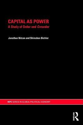 Capital as Power by Jonathan Nitzan