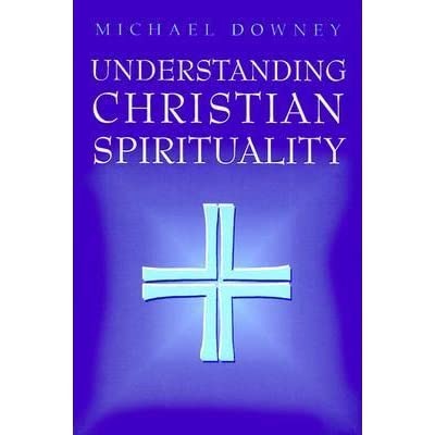 Understanding christian spirituality by michael downey fandeluxe Image collections
