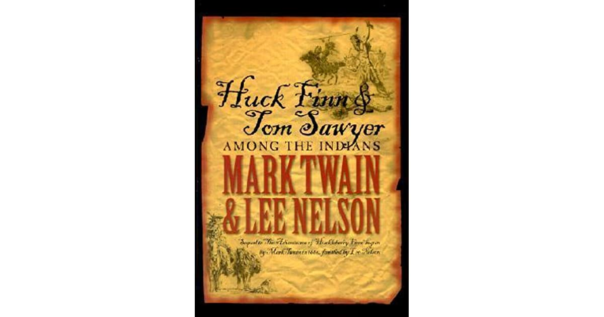 Huck Finn and Tom Sawyer Among the Indians by Mark Twain