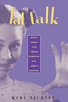 Fat Talk What Girls and Their Parents