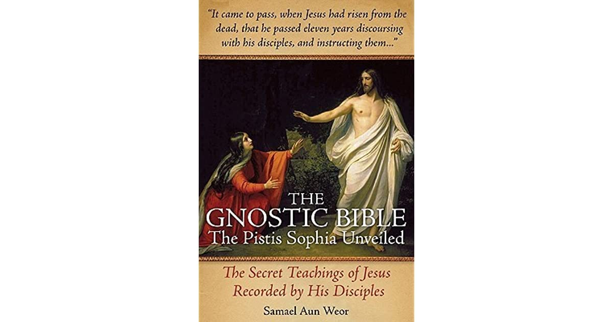 Gnostic Bible: The Pistis Sophia Unveiled by Samael Aun Weor