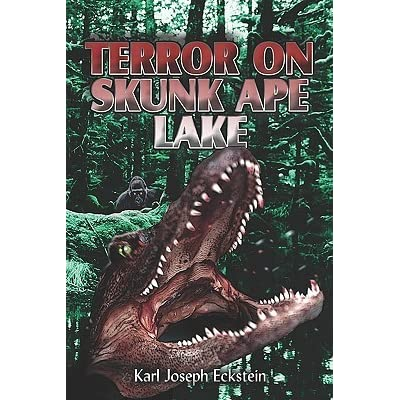Terror on Skunk Ape Lake by Karl Joseph Eckstein