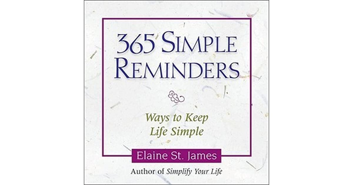 365 simple reminders ways to keep life simple by elaine for Minimalist living what to keep